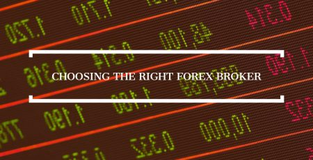 Choosing The Right Forex Broker